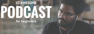 Digital Marketing Podcasts for Beginners